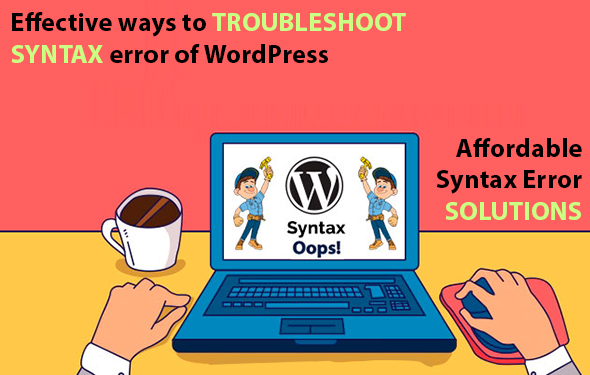 Effective ways to troubleshoot Syntax error of WordPress