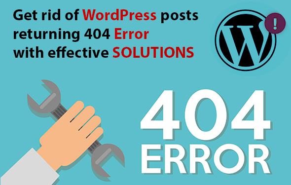 Get rid of WordPress posts returning 404 error with effective solutions