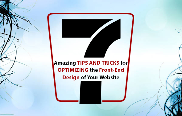Amazing Tips and Tricks for Optimizing the Front-End Design of your website
