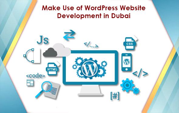 Make Use of WordPress Website Development in Dubai