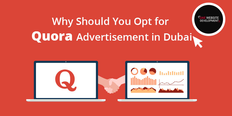 Why Should You Opt for Quora Advertisement in Dubai