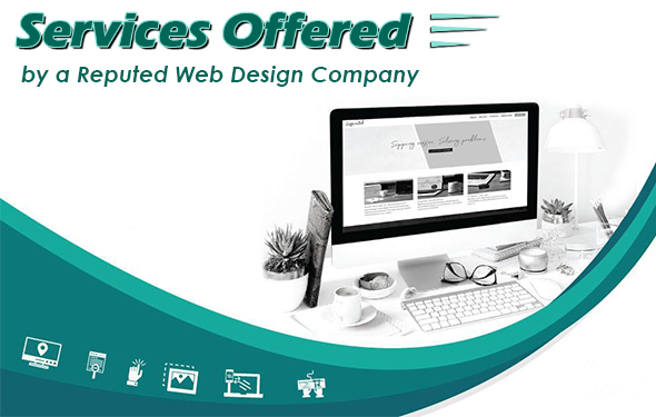 Services Offered by a Reputed Web Design Company
