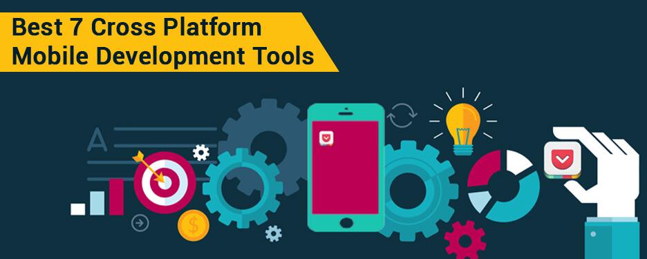 Best 7 Cross Platform Mobile Development Tools